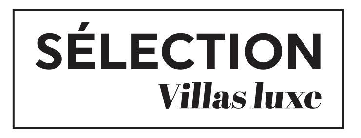 Sélection villas luxe